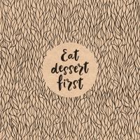 Servietten 33x33 cm - Eat Dessert First