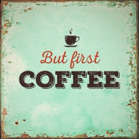Servietten 25x25 cm - First Coffee