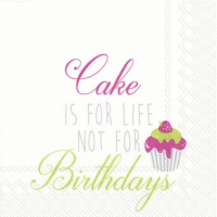 Servietten 25x25 cm - CAKE IS FOR LIFE ... pink