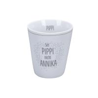 Porzellan-Becher -  Sei Pippi Nicht Annika
