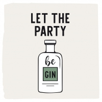 Servietten 25x25 cm - Let the Party be Gin