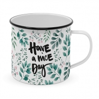 Metal Cup - Have a nice day Happy Metal Mug