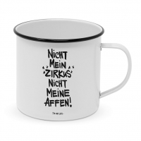 Metal Cup - Nicht meine Affen Happy Metal Mug