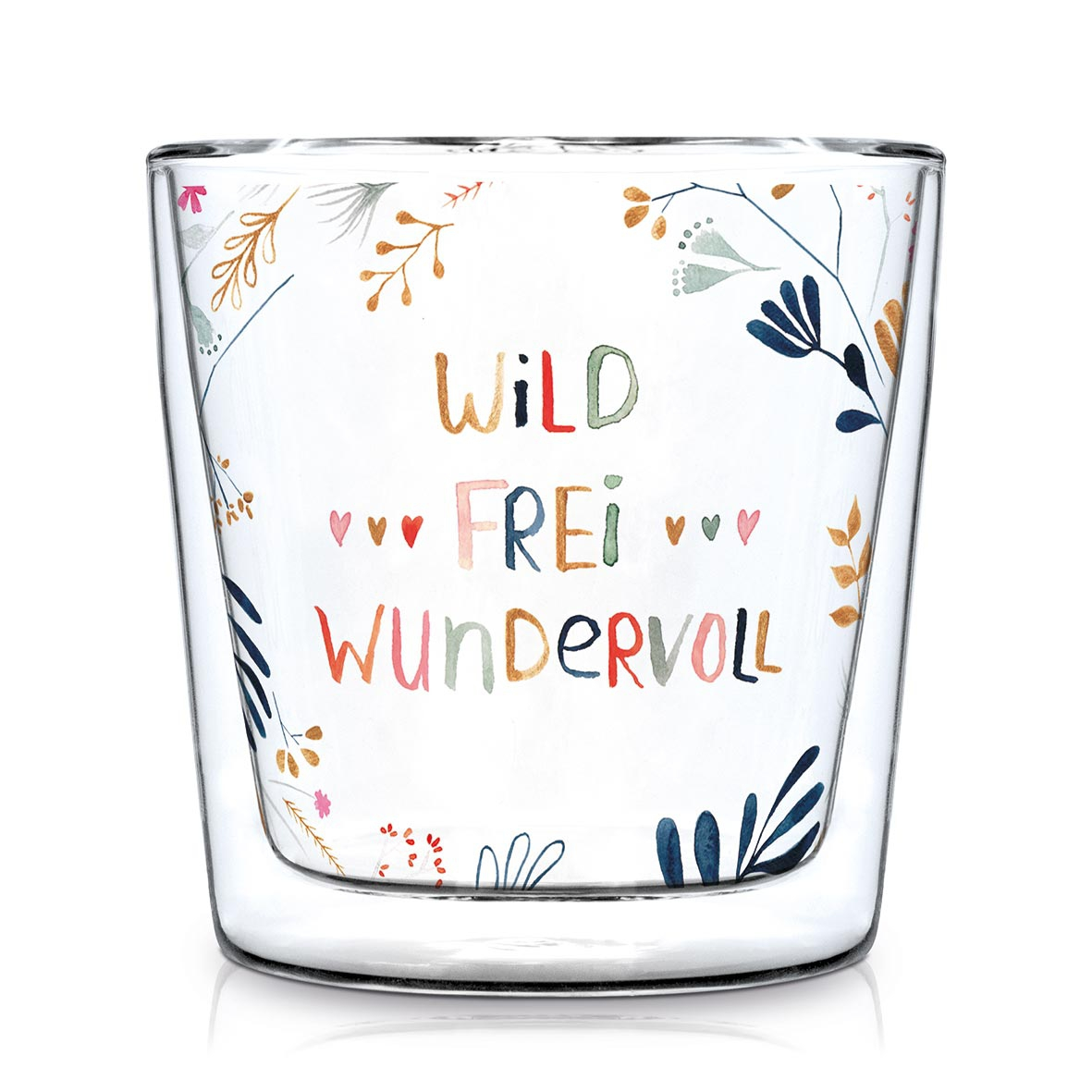 Doppelwand Glas 0,3 L - Wild, Frei, Wundervoll Trendglas DW
